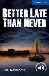 Dernières parutions dans Cambridge English Readers, Better Late Than Never - Level 5 Upper Intermediate