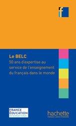 Dernières parutions sur Français Langue Étrangère (FLE), BELC : 50 ans d'expertise au service de l'enseignement du français dans le monde