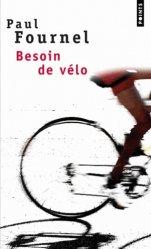 Dernières parutions dans Points, Besoin de vélo