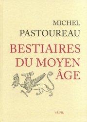 Dernières parutions sur Art gothique, Bestiaires du Moyen Âge
