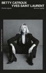 Dernières parutions sur Mode - Stylisme - Textile, Betty Catroux - Yves Saint Laurent