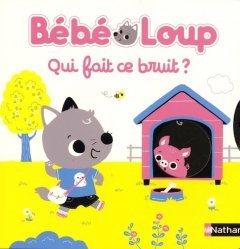 Dernières parutions sur Pour les tout-petits, Bébé Loup, qui fait ce bruit ?