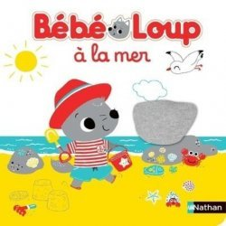 Dernières parutions sur Pour les tout-petits, Bébé loup à la mer