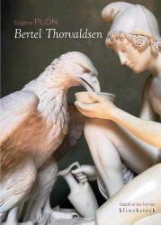Dernières parutions sur Sculpteurs, Bertel Thorvaldsen. Sa vie et son oeuvre ; Le Musée Thorvaldsen ; L'église Notre-Dame de Copenhague