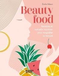 Dernières parutions sur Cuisine bio et diététique, Beauty food