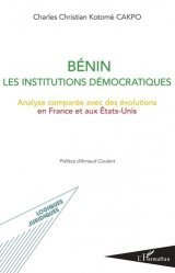 Dernières parutions dans Logiques juridiques, Bénin - Les institutions démocratiques. Analyse comparée avec des évolutions en France et aux Etats-Unis