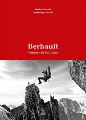 Dernières parutions sur Alpinisme - Escalade - Trail - Randos, Berhault