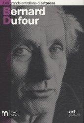Dernières parutions dans Les grands entretiens d'artpress, Bernard Dufour