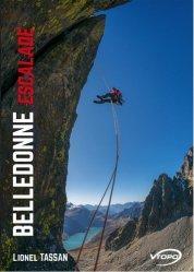 Dernières parutions sur Alpinisme - Escalade - Trail - Randos, Belledonne escalade
