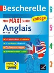 Dernières parutions dans Bescherelle langues, Bescherelle Mon Maxi Cahier d'Anglais 6e, 5e, 4e, 3e