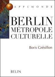 Dernières parutions dans Mappemonde, Berlin Métropole culturelle