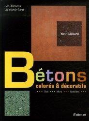 Dernières parutions dans Les ateliers du savoir-faire, Bétons colorés et décoratifs