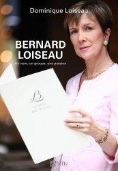 Dernières parutions sur Essais et témoignages, Bernard Loiseau, un nom, un groupe, une passion