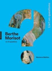 Dernières parutions dans L'art en questions, Berthe Morisot en 15 questions