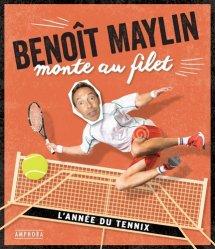 Dernières parutions sur Sports de balle, Benoît Maylin monte au filet. Les chroniques déjantées du tennis