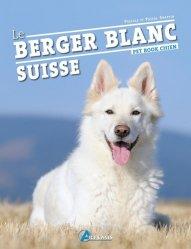 Dernières parutions sur Races de chiens, Berger blanc suisse
