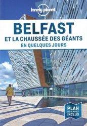 Dernières parutions dans En quelques jours, Belfast et la Chaussée des Géants en quelques jours. Avec 1 Plan détachable