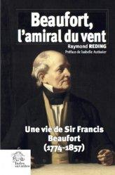 Dernières parutions sur Récits de mer, Beaufort, l'amiral du vent. Une vie de Sir Francis Beaufort (1774-1857)