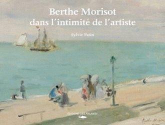 Dernières parutions sur Impressionnisme, Berthe Morisot, dans l'intimité de l'artiste