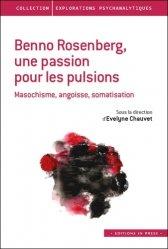 Dernières parutions dans Explorations psychanalytiques, Benno Rosenberg, une passion pour les pulsions