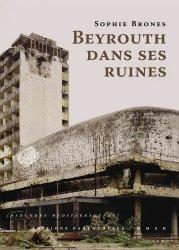 Dernières parutions sur Essais, Beyrouth dans ses ruines