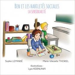 Dernières parutions sur Autisme infantile, Ben et les habiletés sociales : La sensorialité