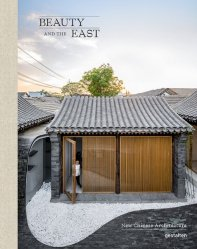 Nouvelle édition BEAUTY AND THE EAST  -  NEW CHINESE ARCHITECTURE  |