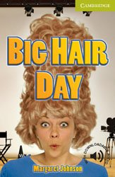 Dernières parutions dans Cambridge English Readers, Big Hair Day - Starter / Beginner