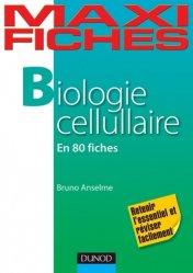 Dernières parutions dans Maxi fiches, Biologie cellulaire biologie cellulaire, biologie moléculaire, embryologie, histologie, immunologie