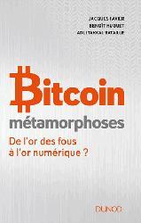 Dernières parutions sur Internet, culture et société, Bitcoin - Métamorphoses