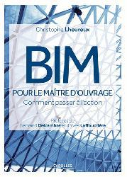 Dernières parutions sur Conduite de chantier, BIM pour le maitre d'ouvrage