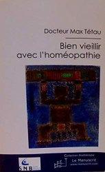 Dernières parutions dans Biothérapie, Bien vieillir avec l'homéopathie