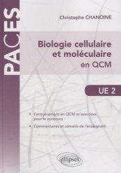 Dernières parutions sur QCM POUR L'UE2, Biologie cellulaire et moléculaire en QCM livre paces 2020, livre pcem 2020, anatomie paces, réussir la paces, prépa médecine, prépa paces