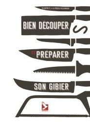 Dernières parutions sur Découpe et cuisine du gibier, Bien découper et préparer son gibier