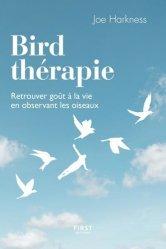Dernières parutions sur Réussite personnelle, Bird thérapie