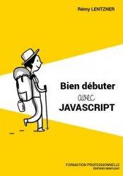 Dernières parutions dans Informatique du quotidien, Bien débuter avec JavaScript