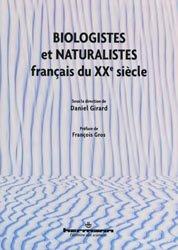 Dernières parutions dans Histoire des sciences, Biologistes et naturalistes français du XXe siècle