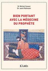Dernières parutions dans Essais et documents, Bien portant avec la médecine du prophète