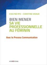 Dernières parutions dans Bien-être au travail, Bien mener sa vie professionelle au féminin