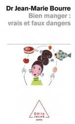 Dernières parutions dans Poches, Bien manger : vrais et faux dangers