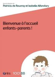 Dernières parutions dans 1001 BB, Bienvenue à l'accueil enfants-parents !