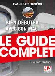 Dernières parutions dans Le guide complet, Bien débuter avec son Mac
