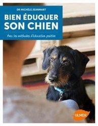 Dernières parutions sur Comportement, dressage et soins du chien, Bien éduquer son chien