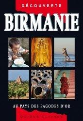 Dernières parutions dans Guides Olizane découverte, Birmanie. Au pays des pagodes d'or, 3e édition