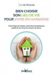 Dernières parutions sur La maison, Bien choisir son lieu de vie pour vivre en harmonie / psychologie de l'habitat, ondes électromagnéti