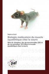 Dernières parutions sur Biologie, Biologie moléculaire du muscle squelettique chez la souris.