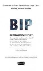 Dernières parutions sur Propriété industrielle, BIP Be Intellectual Property