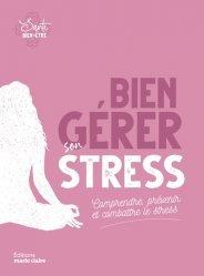 Dernières parutions sur Gestion du stress, Bien gérer son stress
