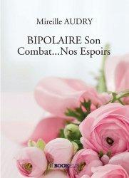 Dernières parutions sur Témoignages, Bipolaire