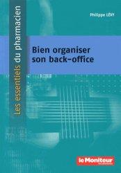 Dernières parutions dans Les essentiels du pharmacien, Bien organiser son back office